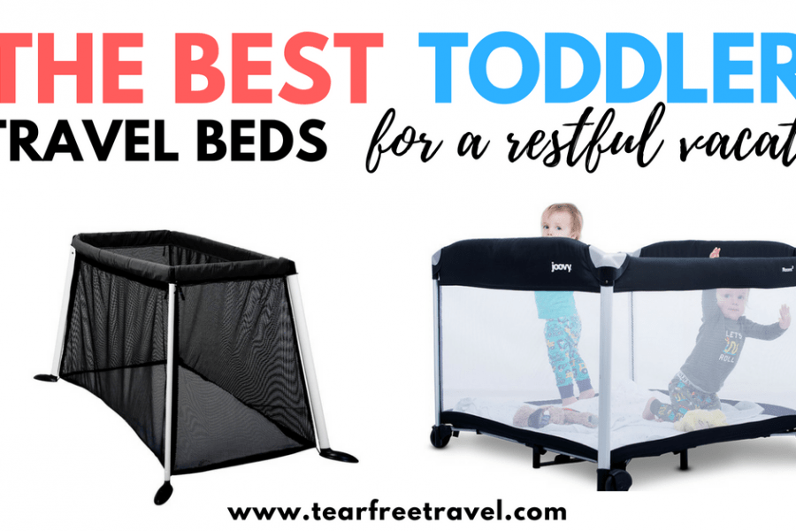 The Ultimate Guide to The Best Toddler Travel Beds