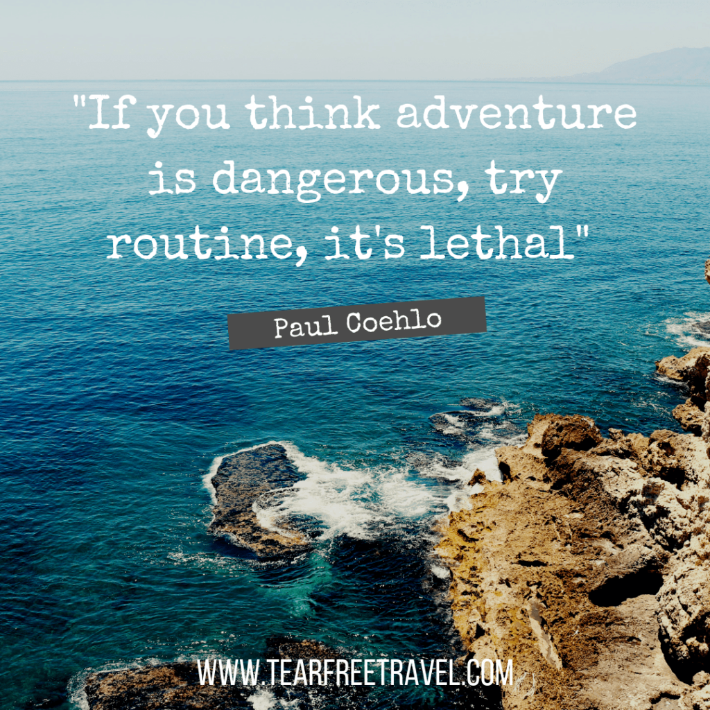 If you think adventure is dangerous, try routine, it's lethal | Adventure Captions