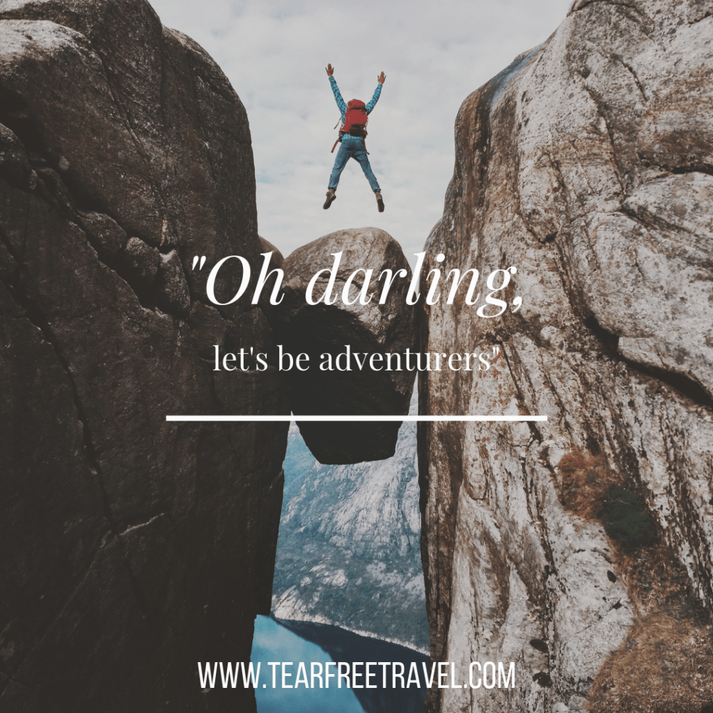 Oh darling, let's be adventurers | Adventure Quotes 1