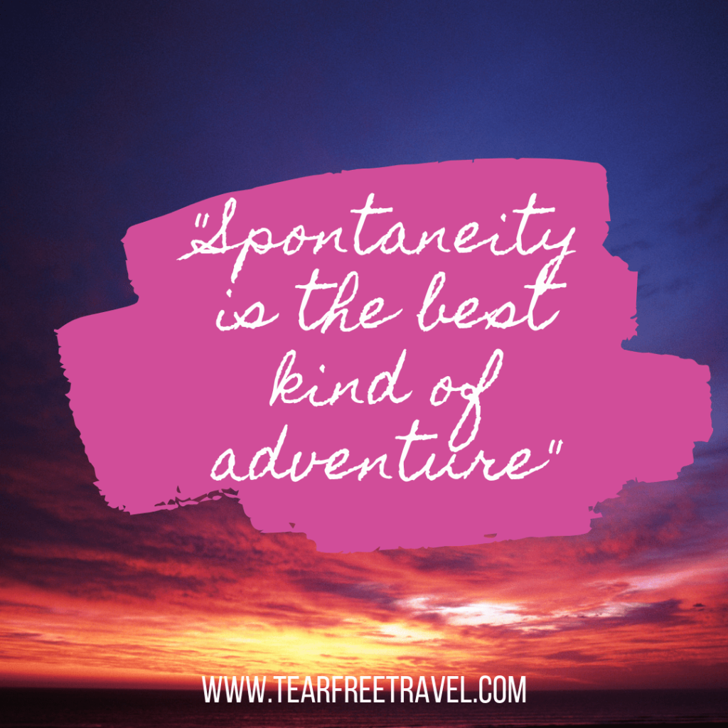 Spontaneity is the best kind of adventure | Best Adventure Quotes