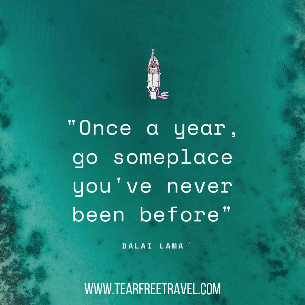 Once a year, go someplace you've never been before. | Dalai Lama Quotes