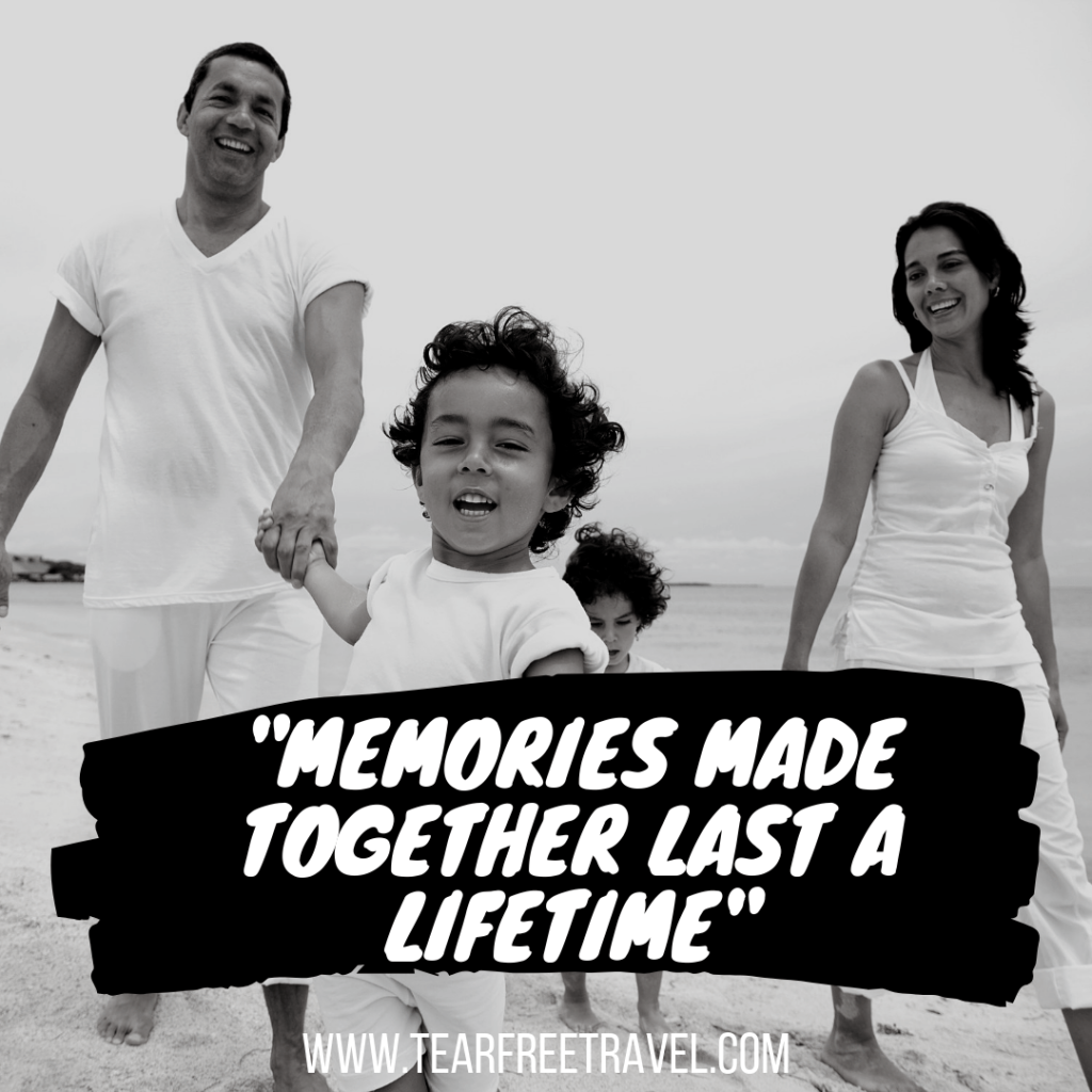 Memories made together last a lifetime | Family travel quotations