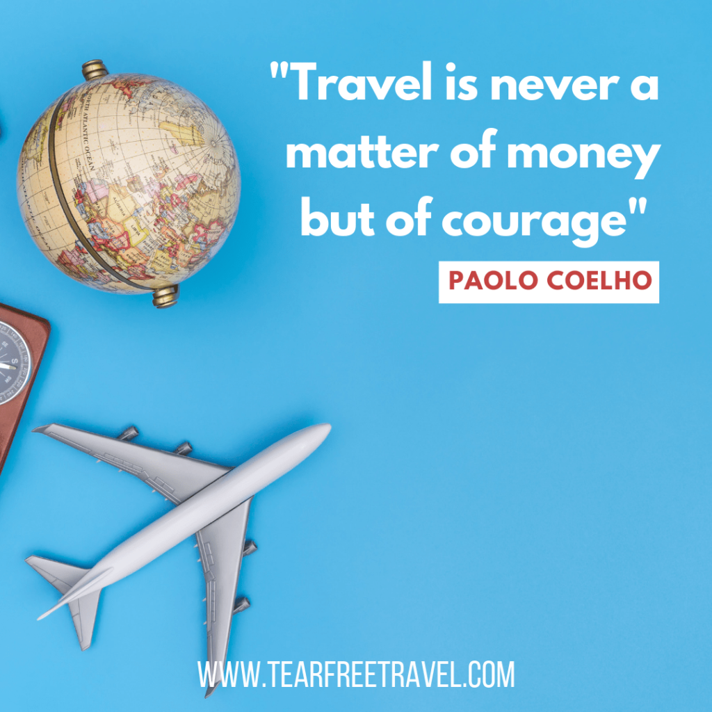 Travel is never a matter of money but of courage | Famous Travel Quotes