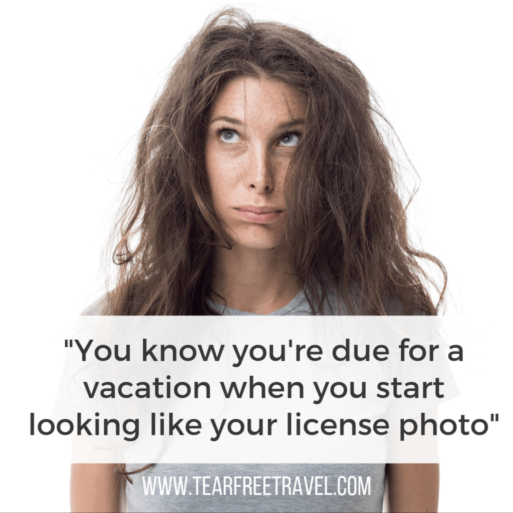 You know you're due for a vacation when you start looking like your license photo | Funny quotes | travel quotes
