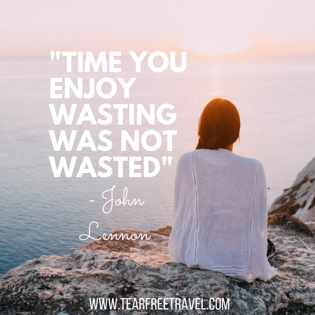 Time you enjoy wasting was not wasted | Travel Quote | John Lennon Quote