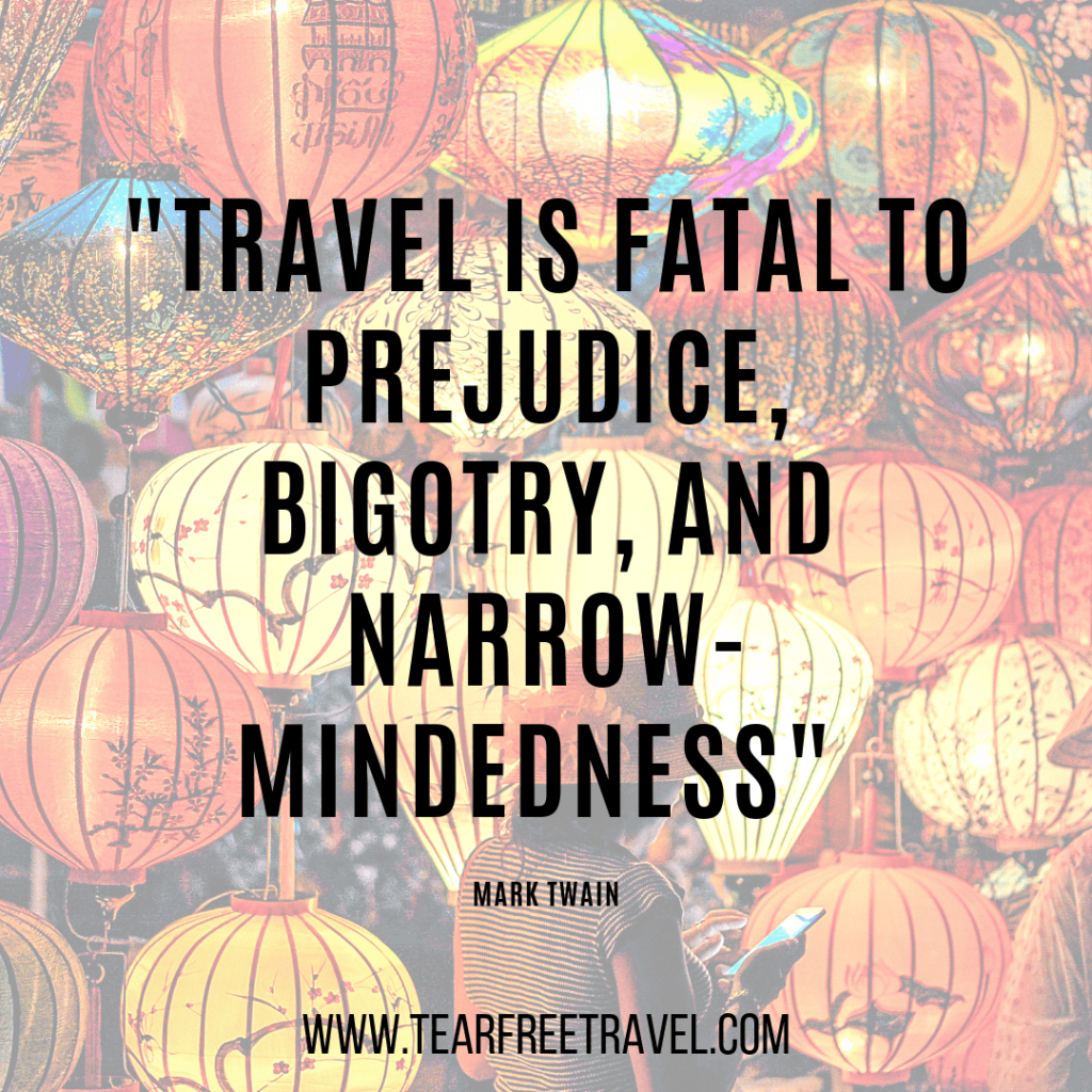 Travel is fatal to prejudice, bigotry, and narrow-mindedness | Mark Twain Quotes