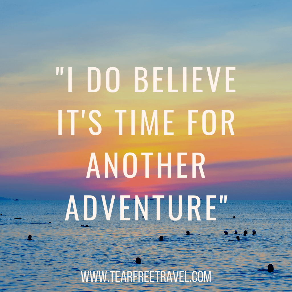 I do believe its time for another adventure | Quotes about traveling
