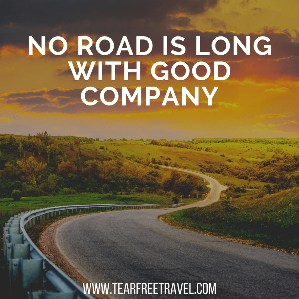 No road is long with good company | Road trip quotes