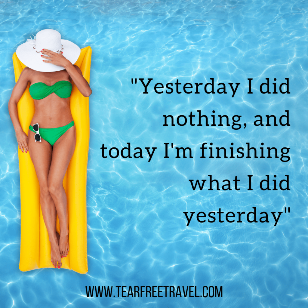 Yesterday I did nothing and today I'm finishing up what I did yesterday | Summer Quotations