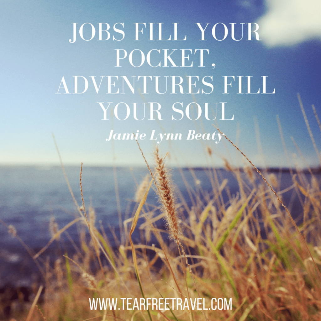 Jobs fill your pocket, adventures fill your soul | Travel Captions