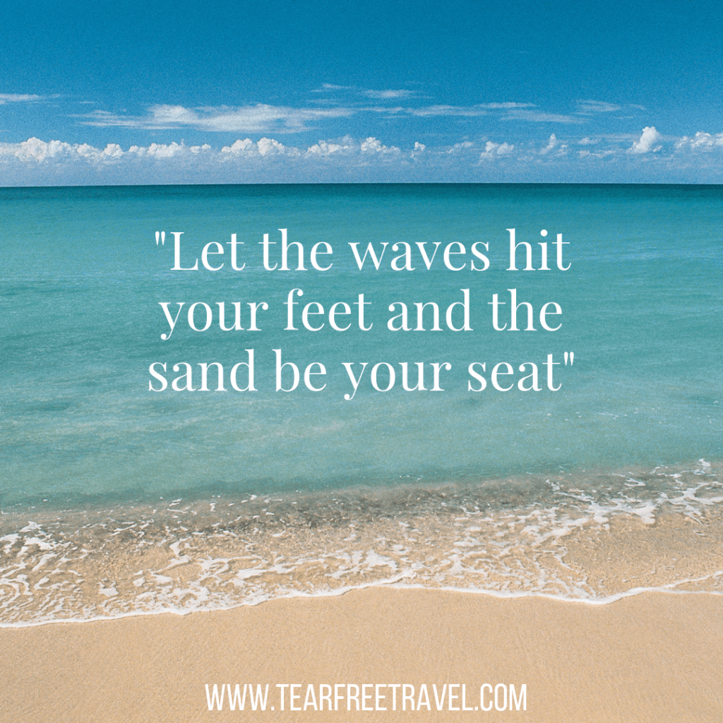 Let the waves hit your feet and the sand be your seat | Travel Quotations