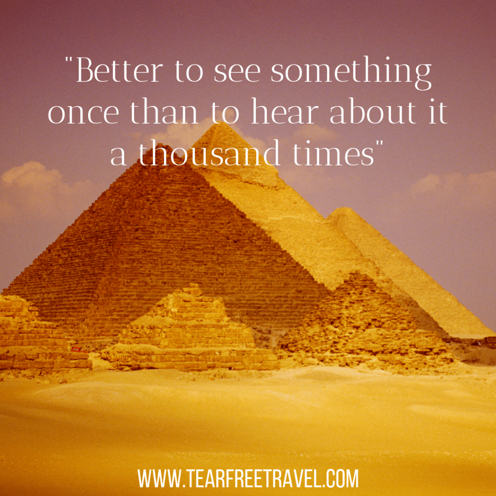 Better to see something once than hear about it a thousand times | Travel caption