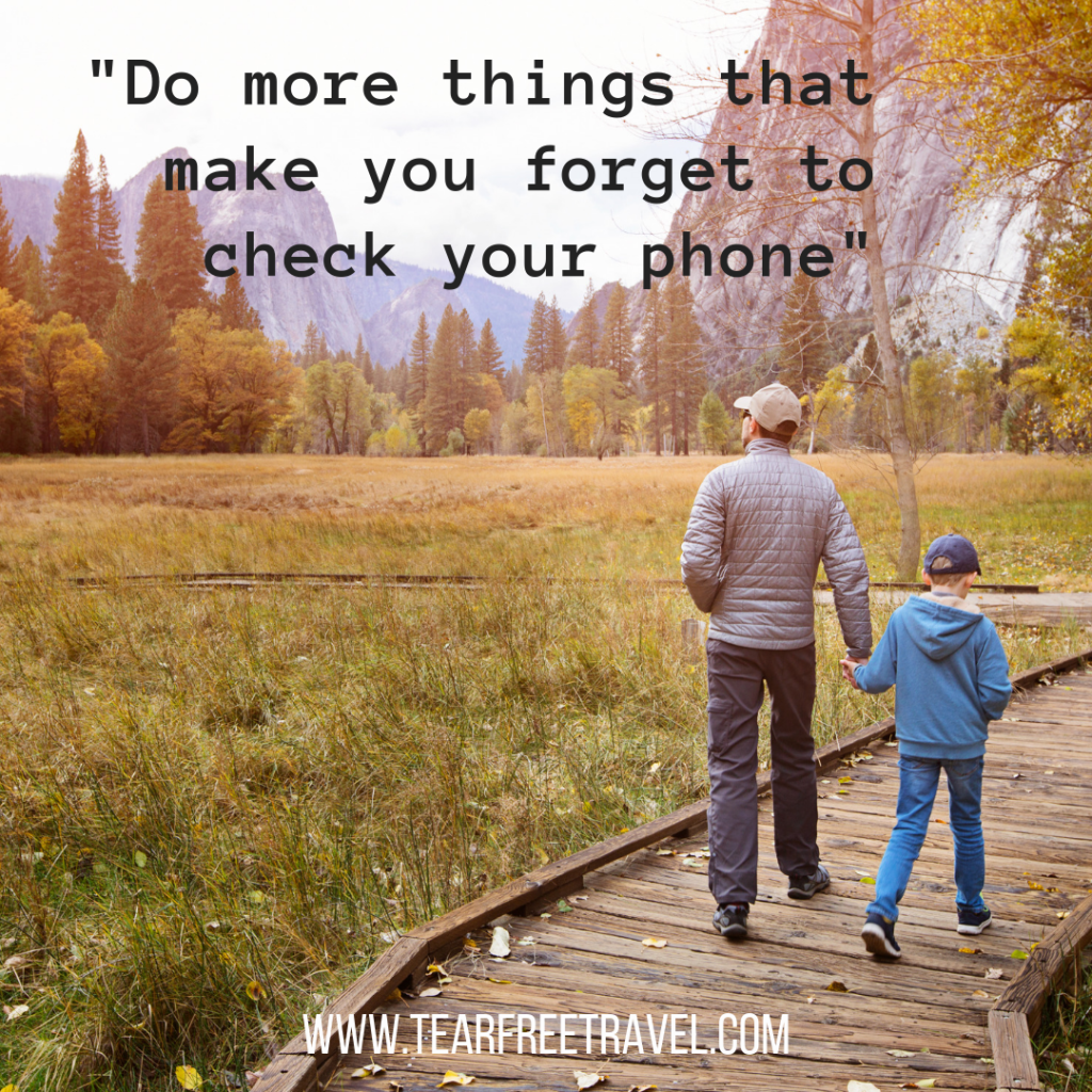 Do more things that make you forget to check your phone | Traveling Quotations