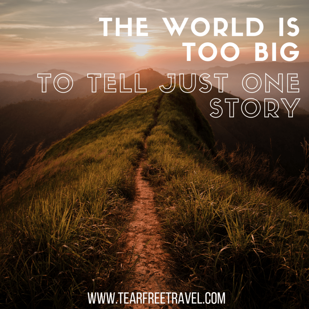 The world is too big to tell just one story | Trip Quotations