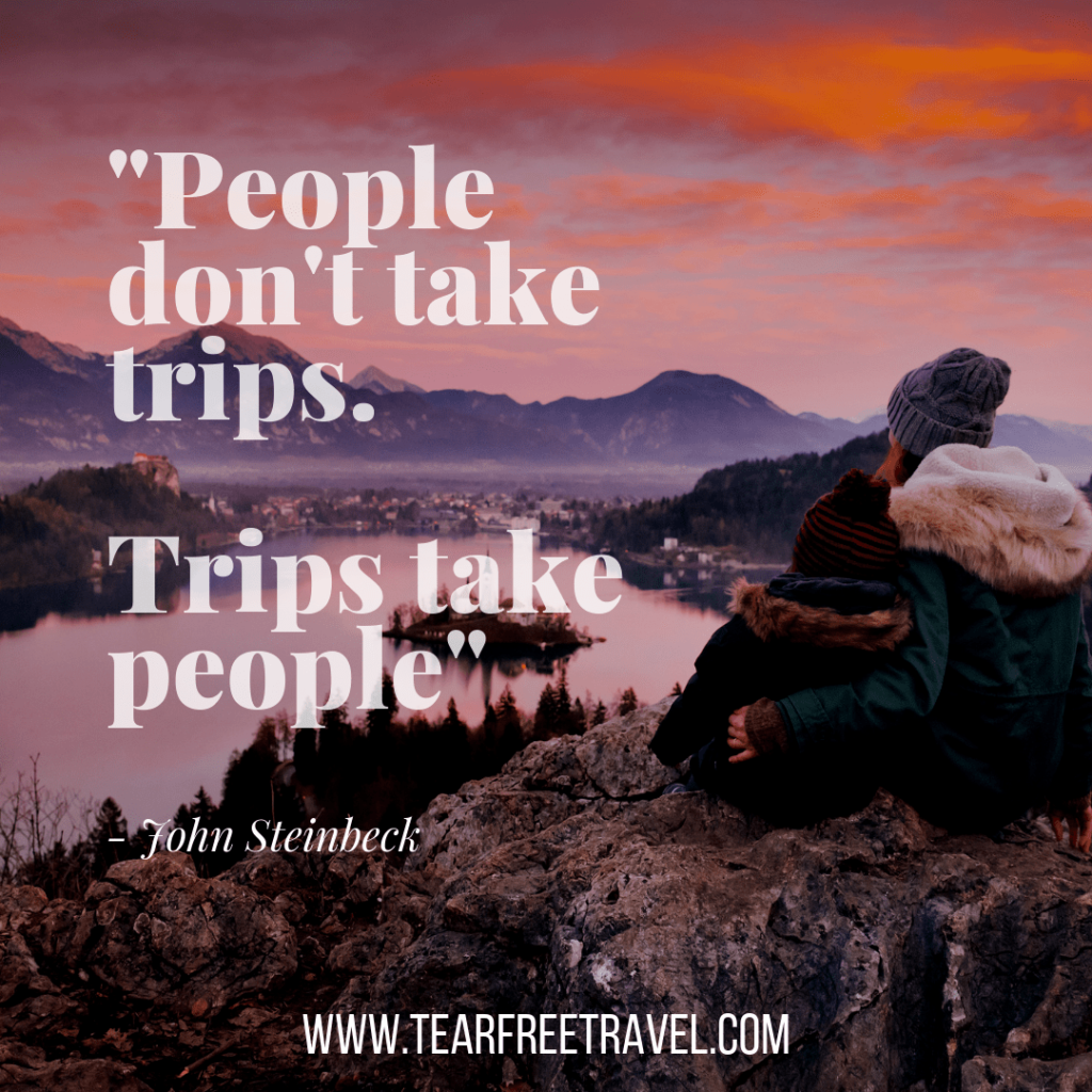 People don't take trips. Trips take people. | Trip Quotes 1