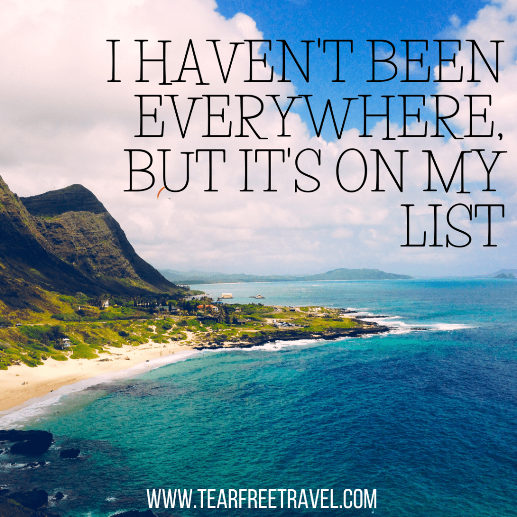 I haven't been everywhere, but it's on my list | Wanderlust quotations