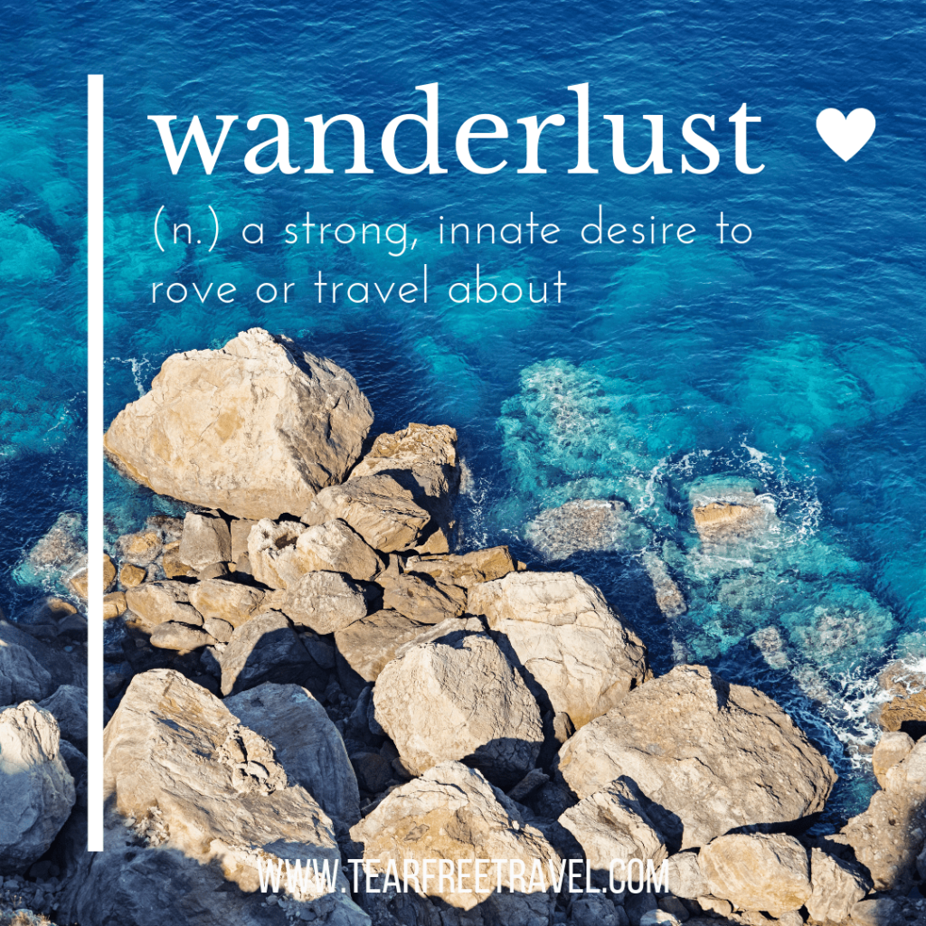 Wanderlust (N): a strong, innate desire to rove or travel about | Wanderlust quotes