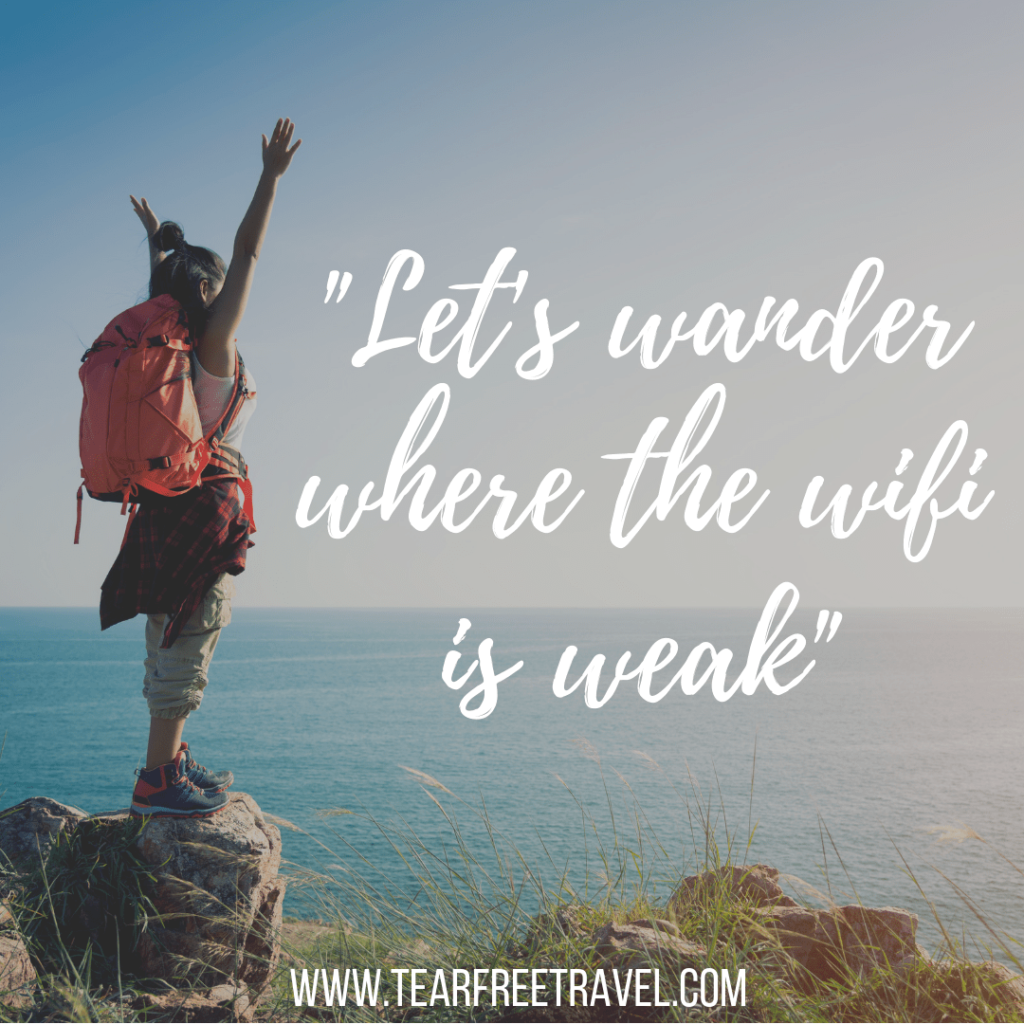 Let's wander where the wifi is weak | Wanderlust Quotes